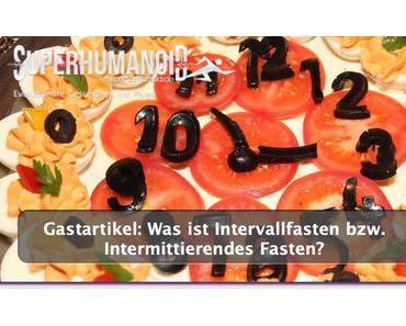 Gastartikel: Was ist Intervallfasten bzw. Intermittierendes Fasten?