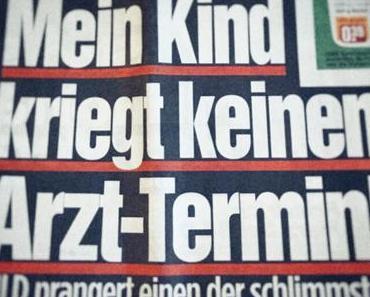 Servicewüste Deutschland – die Ärzte (BILD prangert an!)