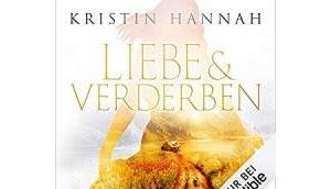 Rezension: Liebe Verderben Kristin Hannah