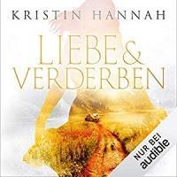 Rezension: Liebe und Verderben - Kristin Hannah