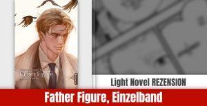 Review zu Father Figure (Light Novel)