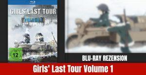 Review zu Girls' Last Tour Volume 1 | Blu-ray