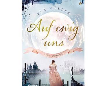 [Rezension] Time School, Bd. 3: Auf ewig uns - Eva Völler