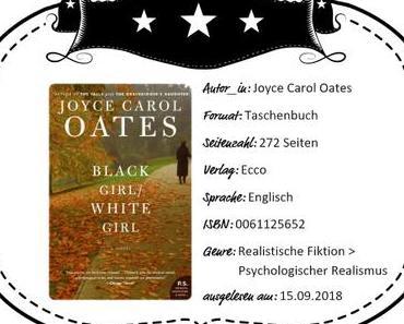 Joyce Carol Oates – Black Girl / White Girl