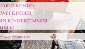 Marie Kondo, Zwei Kinder Kinderzimmer-HILFE-Anzeige