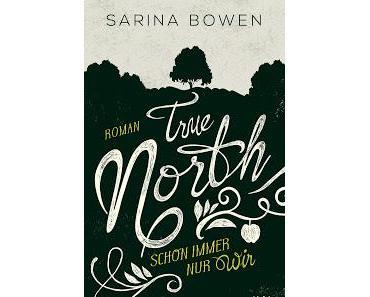 [Rezension] True North, Bd. 2: Schon immer nur wir - Sarina Bowen