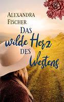 Rezension: Das wilde Herz des Westens - Alexandra Fischer