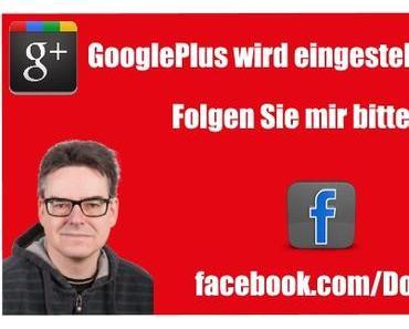GooglePlus stellt den Betrieb ein!