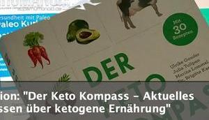 """liebe Lesen: """"Der Keto Kompass Aktuelles Wissen über ketogene Ernährung"""" (Rezension)"""