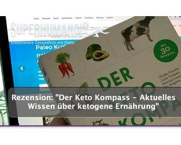 """Ich liebe Lesen: """"Der Keto Kompass – Aktuelles Wissen über ketogene Ernährung"""" (Rezension)"""