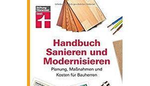 Handbuch Sanieren Modernisieren: Planung, Maßnahmen Kosten Bauherren Stiftung Warentest