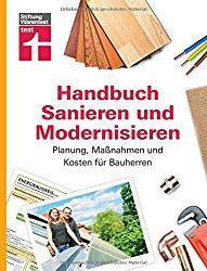 Handbuch Sanieren und Modernisieren: Planung, Maßnahmen und Kosten für Bauherren - Von Stiftung Warentest