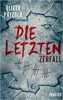 Rezension: Die Letzten. Zerfall - Oliver Pätzold