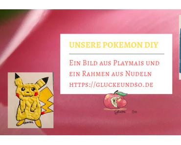 Unsere Pokemon DIY- Bild aus Playmais & Rahmen aus Nudeln