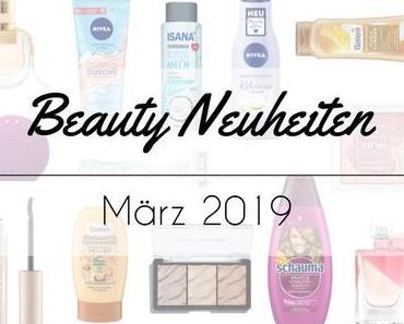 Beauty Neuheiten März 2019
