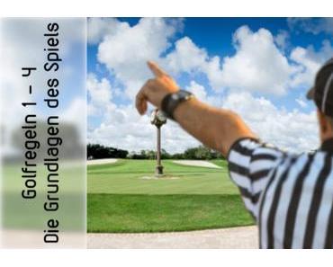 Golfregeln 1 bis 4 – kurz und knapp!