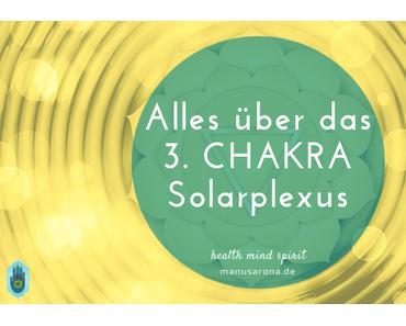 Alles über das 3. Chakra – Solarplexus-Chakra