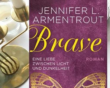 |Rezension| Jennifer L. Armentrout - Eine Liebe zwischen Licht und Dunkelheit 3 - Brave