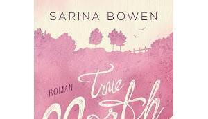 [Rezension] True North, Kein immer ohne dich Sarina Bowen