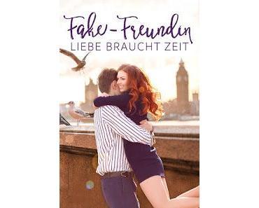 [Rezension] Fake Freundin - Liebe braucht Zeit