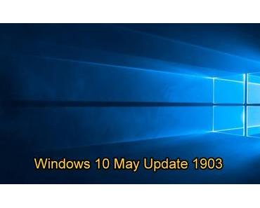 Windows May Update: Windows 10 1903 ist da