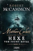 Rezension: Matthew Corbett und die Hexe von Fount Royal II - Robert McCammon