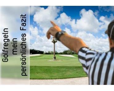 persönliches Fazit – Golfregeln 2019