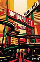 [Neuzugang] Der Metropolist von Seth Fried