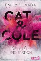 Rezension: Cat & Cole. Die letzte Generation - Emily Suvada