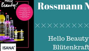 Rossmann News: Hello Beauty Blütenkraft