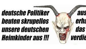 Deutsche Politiker beuten skrupellos unsere deutschen Heimkinder aus!