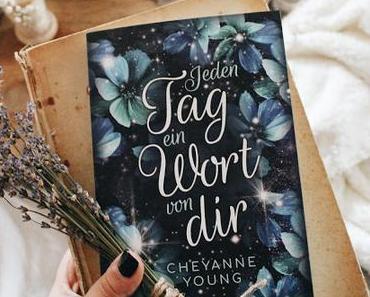 """""""Jeden Tag ein Wort von dir"""" von Cheyanne Young"""