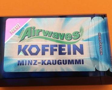 [Werbung] Airwaves Minz Koffein Kaugummi