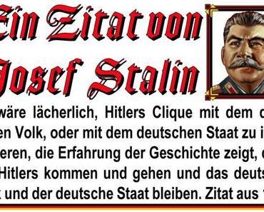 Zitat von Josef Stalin, die Hitlers kommen und gehen…