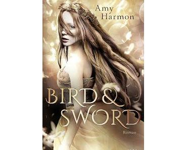 [Rezension] Bird and Sword, Bd. 1 - Amy Harmon