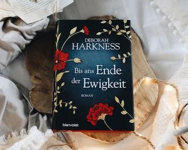 """""""Bis ans Ede der Ewigkeit"""" von Deborah Harkness"""