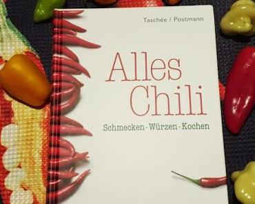 Alles Chili - Schmecken, Würzen, Kochen von Simone Taschée und Klaus Postmann
