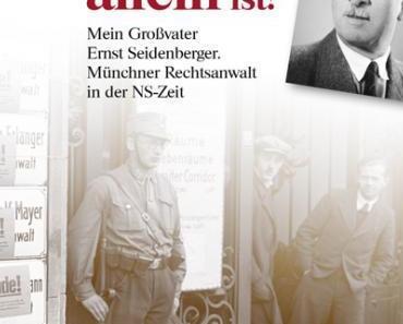 """""""Am Anfang gab es keine zusammenhängende Erzählung."""" – Peter Neumaier erinnert an den Münchner Rechtsanwalt Ernst Seidenberger"""