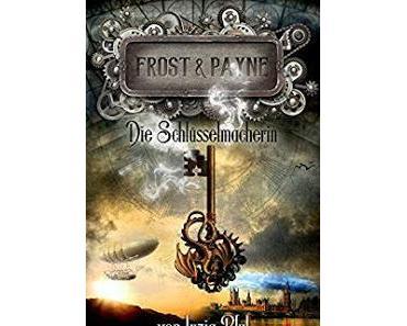 [Kurzrezension] Frost & Payne #1 - Die Schlüsselmacherin