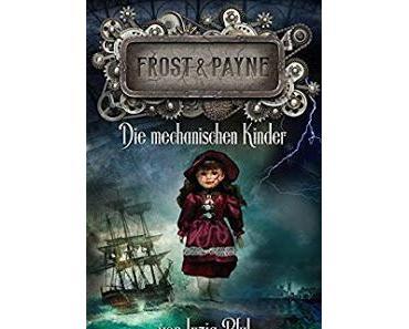 [Kurzrezension] Frost & Payne #2 - Die mechanischen Kinder