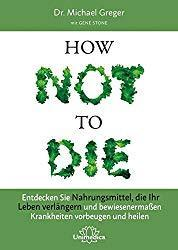 How not to die (Buch) von Dr. Michael Greger