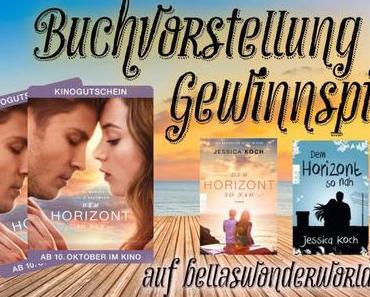 {Buchvorstellung + Gewinnspiel zum Kinofilm} Dem Horizont so nah von Jessica Koch
