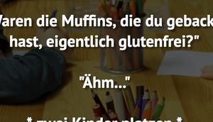 "Kita. ""Waren Muffins, du..."