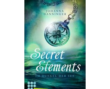 [Rezension] Secret Elements, Bd. 1: Im Dunkel der See - Johanna Danninger