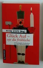 """[Rezension] """"Glück Auf – Oje du fröhliche"""", Petra Steps (Gmeiner)"""