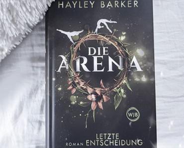 Die Arena – Letzte Entscheidung   Hayley Barker