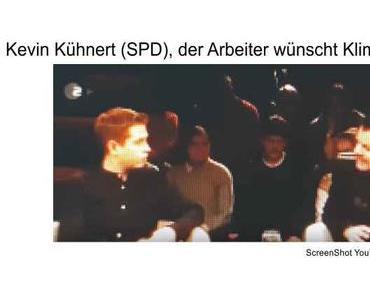"""Kevin Kühnert von der """"Arbeiterpartei SPD"""" weiß genau was Arbeiter wollen; besonders viel Klimaschutz…"""