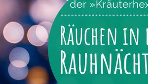 Wertvolle Tipps Kräuterhexe ihrem Kräutergarten: Räuchern Rauhnächten