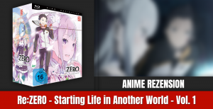 Review: Re:ZERO – Starting Life in Another World – Vol. 1 – Limited Edition | Blu-ray