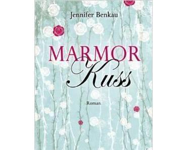 """[Rezension] Jennifer Benkau """"Marmorkuss"""""""